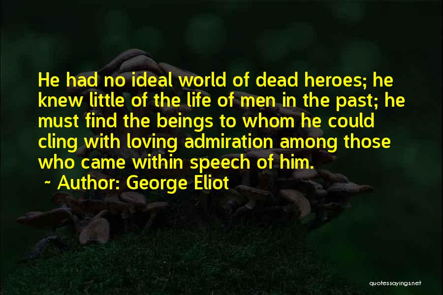 Heroes Among Us Quotes By George Eliot