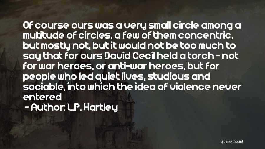 Heroes Among Us Quotes By L.P. Hartley