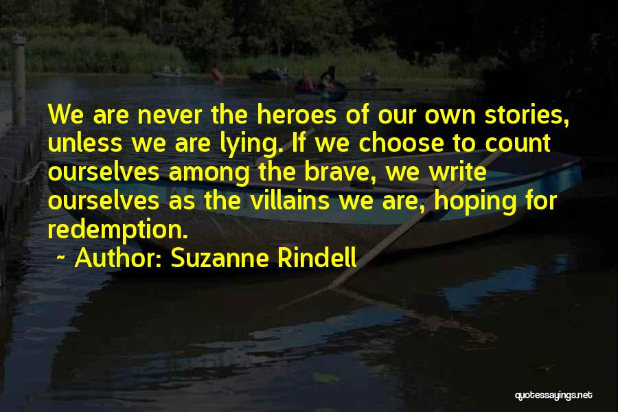 Heroes Among Us Quotes By Suzanne Rindell