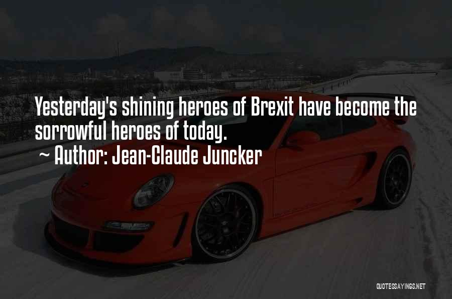 Heroes Claude Quotes By Jean-Claude Juncker