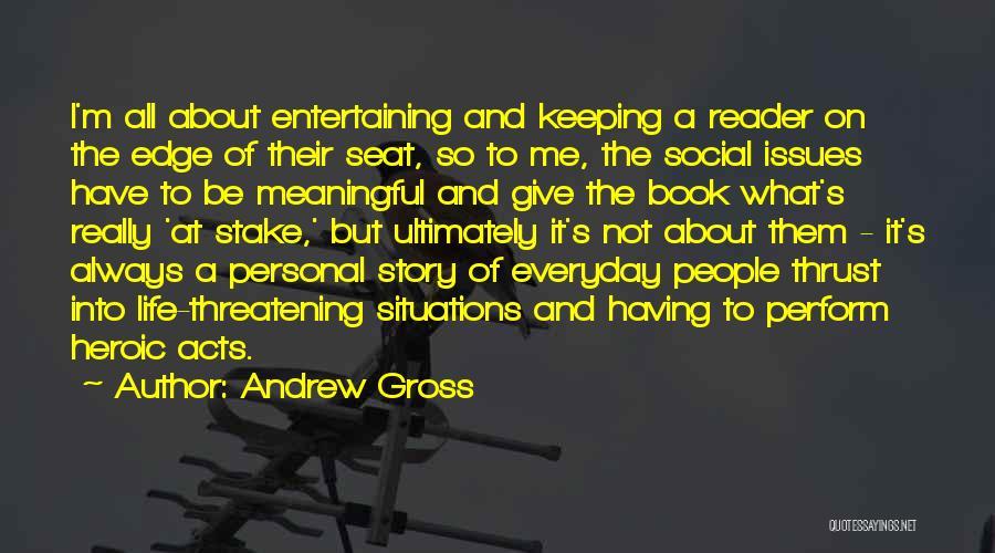 Heroic Acts Quotes By Andrew Gross