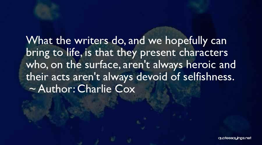 Heroic Acts Quotes By Charlie Cox