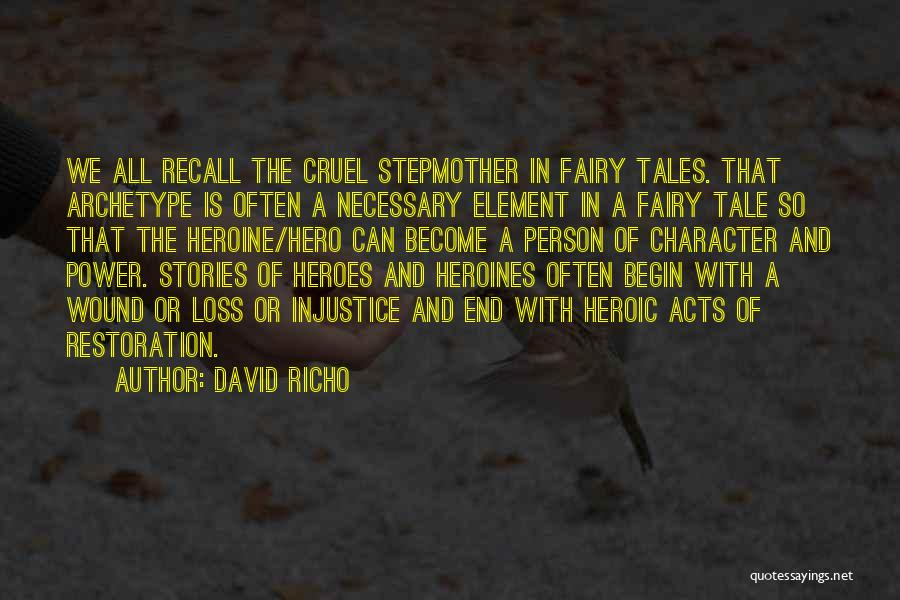 Heroic Acts Quotes By David Richo
