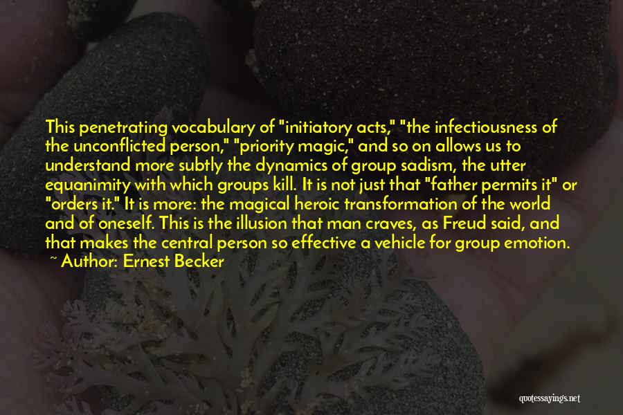 Heroic Acts Quotes By Ernest Becker
