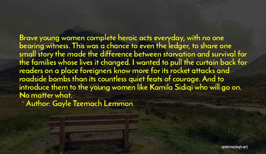 Heroic Acts Quotes By Gayle Tzemach Lemmon