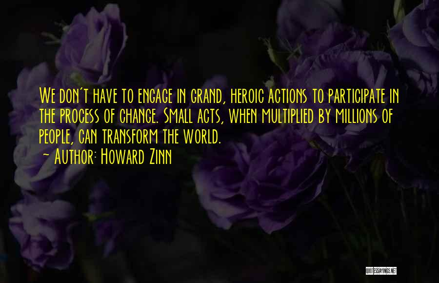 Heroic Acts Quotes By Howard Zinn