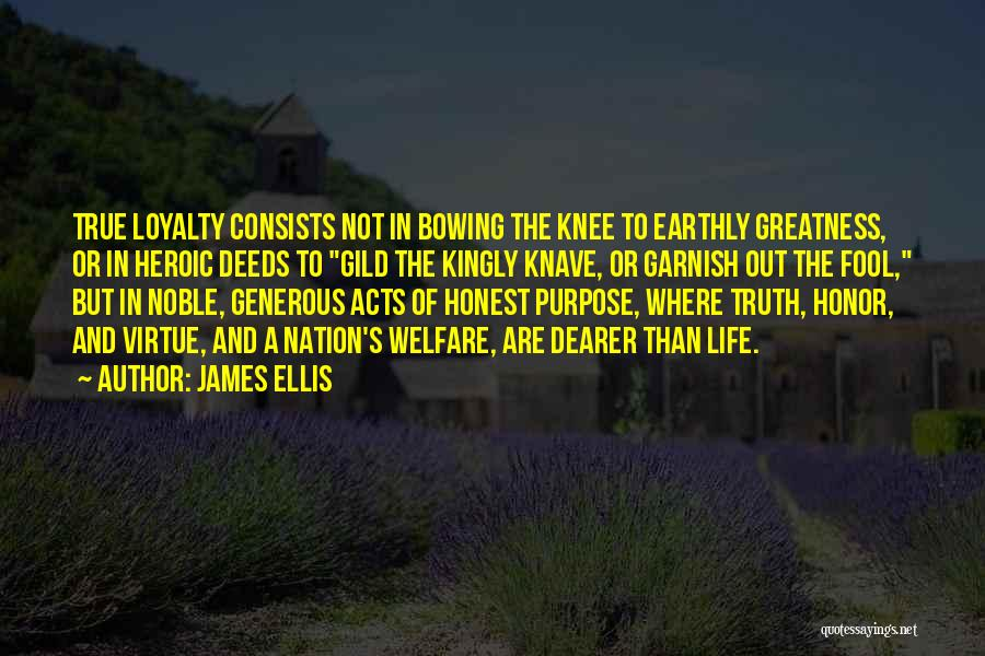 Heroic Acts Quotes By James Ellis