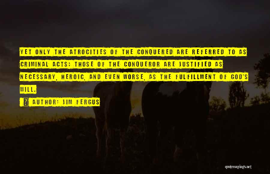 Heroic Acts Quotes By Jim Fergus