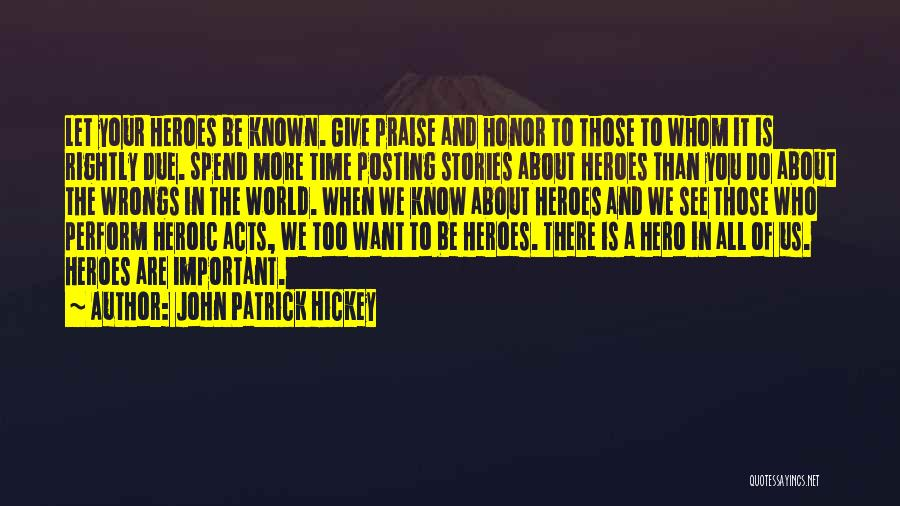 Heroic Acts Quotes By John Patrick Hickey