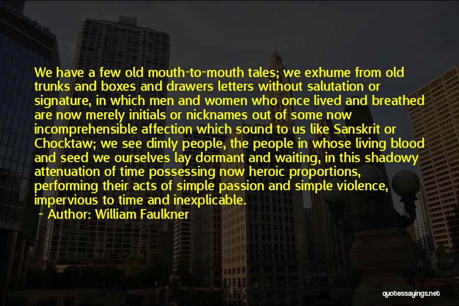 Heroic Acts Quotes By William Faulkner