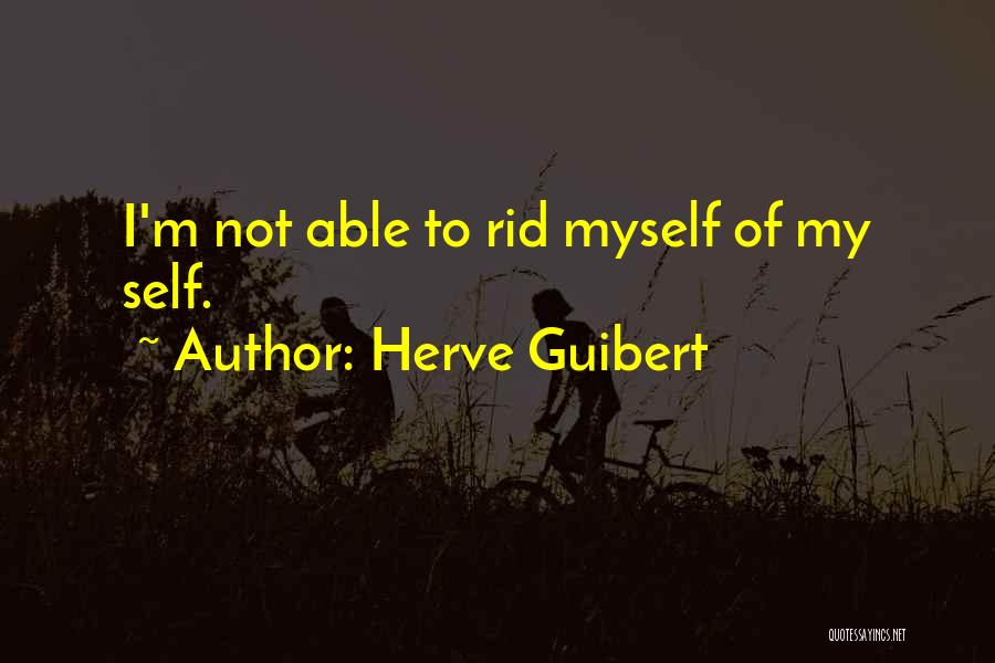 Herve Guibert Quotes 90074