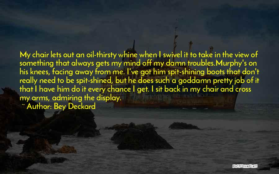He's Always On My Mind Quotes By Bey Deckard