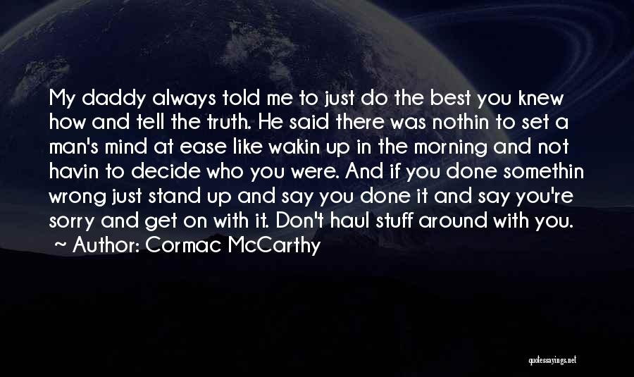 He's Always On My Mind Quotes By Cormac McCarthy