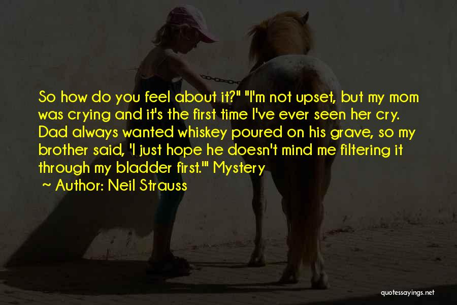 He's Always On My Mind Quotes By Neil Strauss