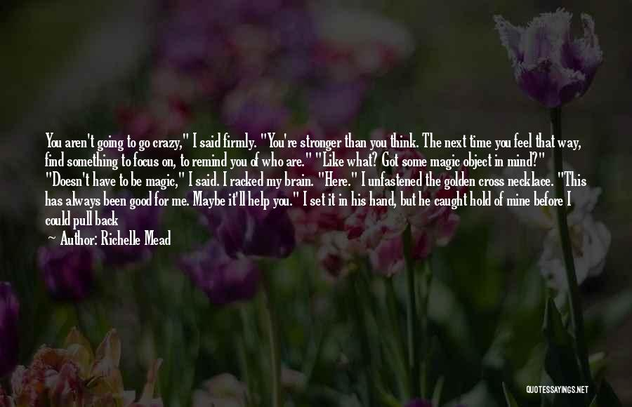 He's Always On My Mind Quotes By Richelle Mead