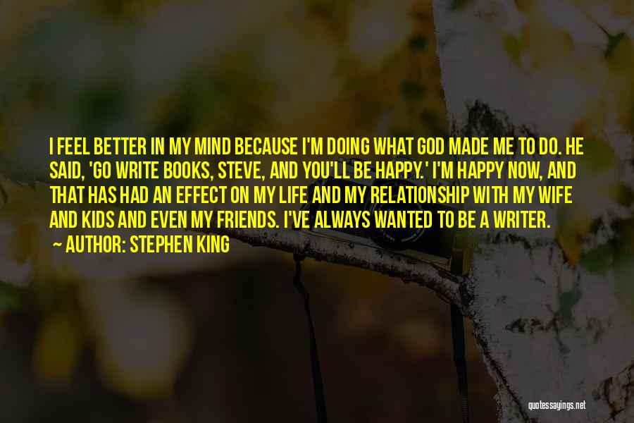 He's Always On My Mind Quotes By Stephen King
