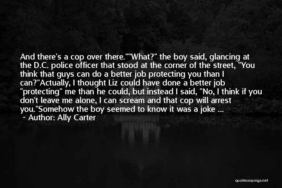 He's Better Than You Quotes By Ally Carter