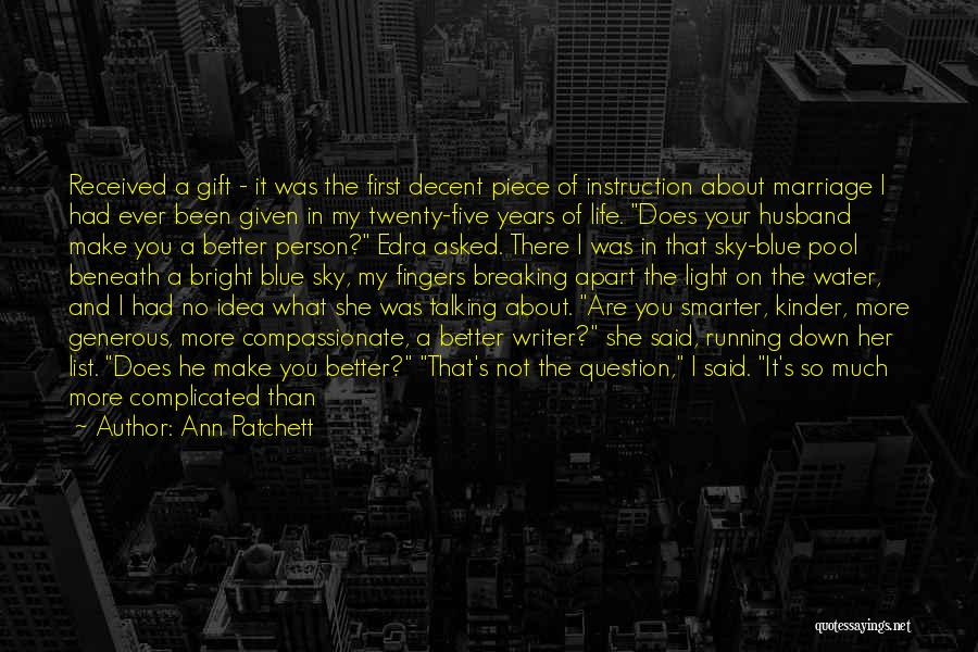 He's Better Than You Quotes By Ann Patchett