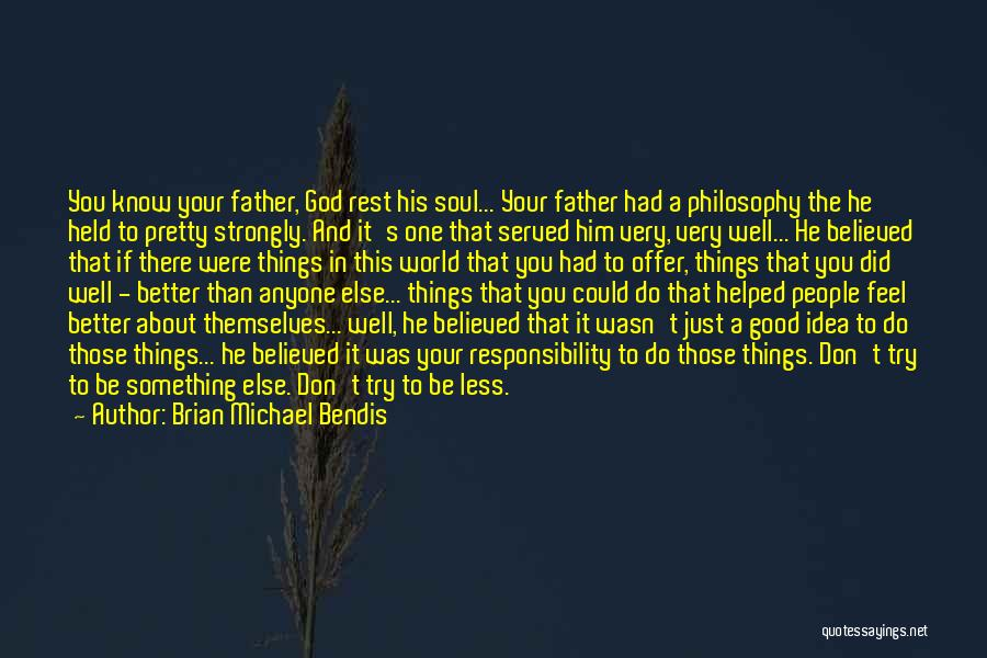 He's Better Than You Quotes By Brian Michael Bendis