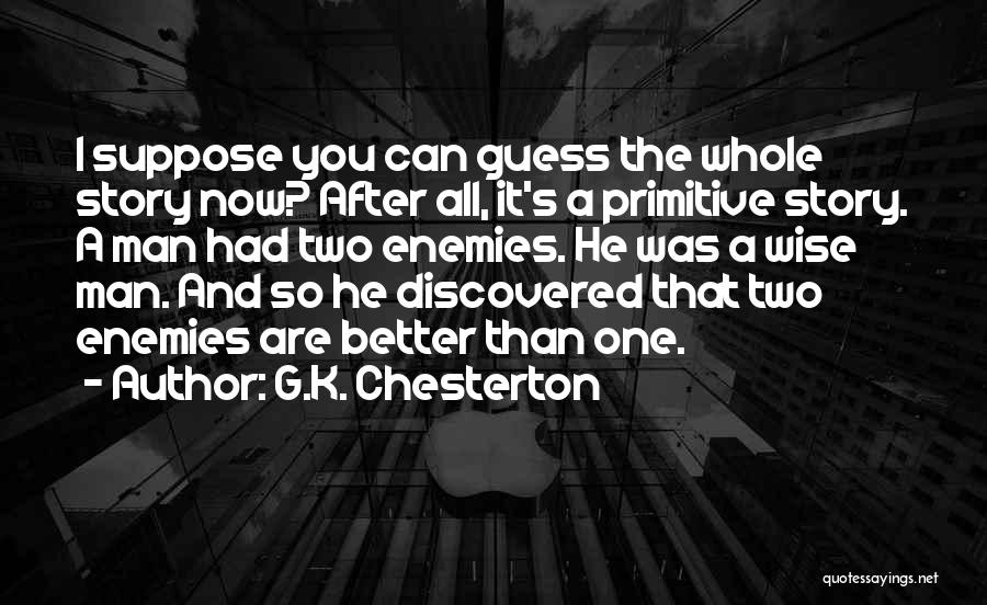 He's Better Than You Quotes By G.K. Chesterton