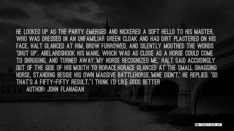 He's Better Than You Quotes By John Flanagan