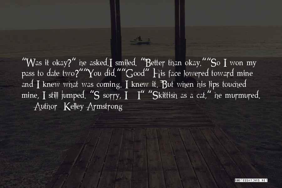 He's Better Than You Quotes By Kelley Armstrong