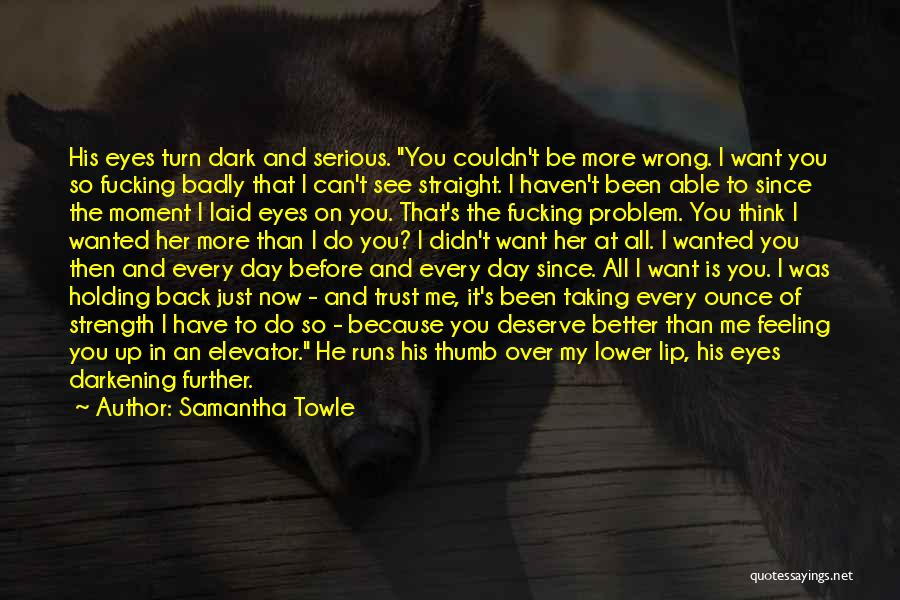 He's Better Than You Quotes By Samantha Towle