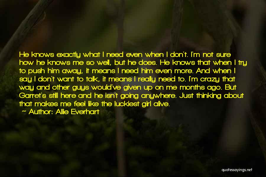 He's Crazy But I Love Him Quotes By Allie Everhart