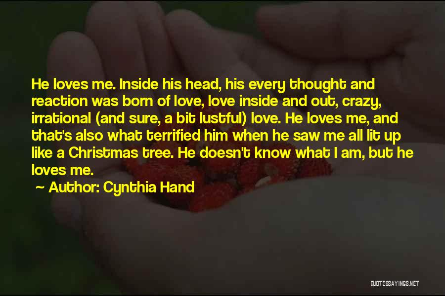 He's Crazy But I Love Him Quotes By Cynthia Hand