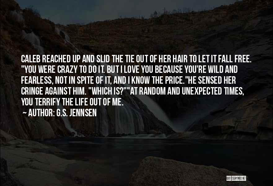 He's Crazy But I Love Him Quotes By G.S. Jennsen