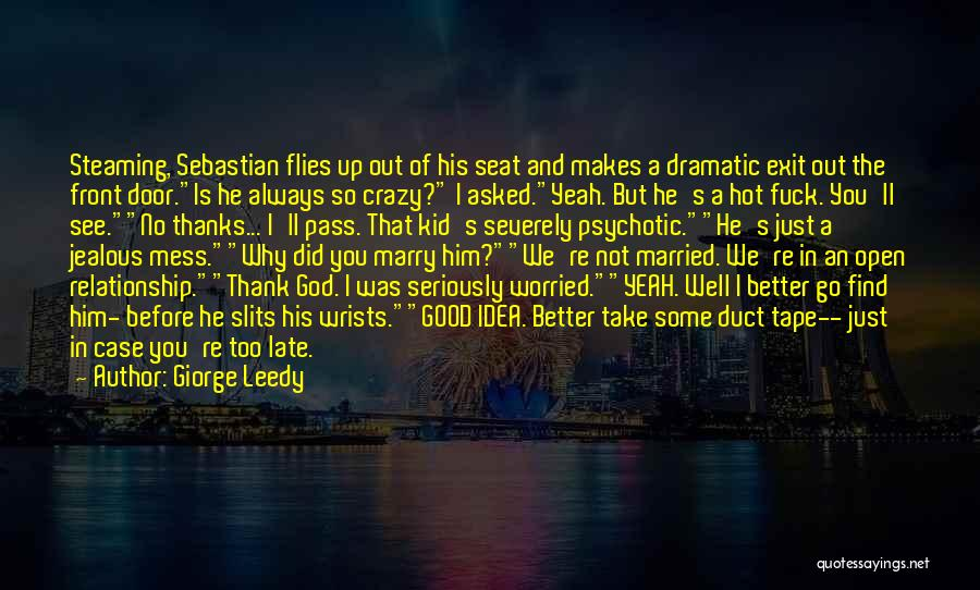 He's Crazy But I Love Him Quotes By Giorge Leedy