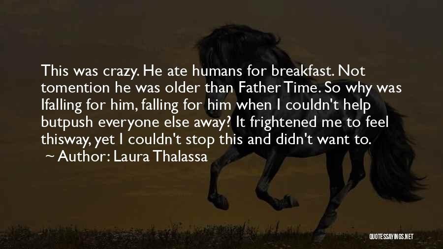 He's Crazy But I Love Him Quotes By Laura Thalassa