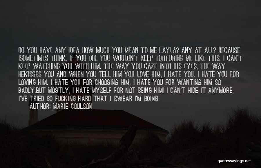 He's Crazy But I Love Him Quotes By Marie Coulson