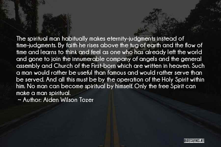 He's Gone To Heaven Quotes By Aiden Wilson Tozer