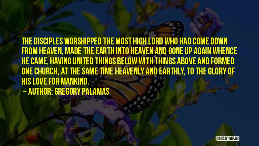 He's Gone To Heaven Quotes By Gregory Palamas