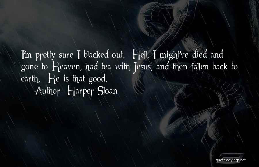 He's Gone To Heaven Quotes By Harper Sloan