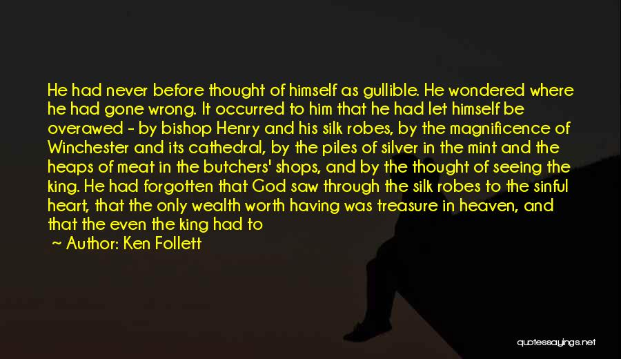 He's Gone To Heaven Quotes By Ken Follett