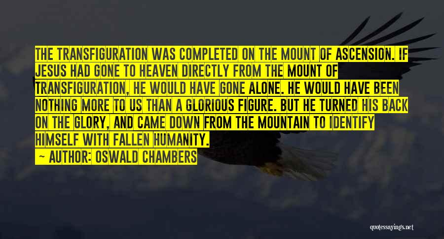 He's Gone To Heaven Quotes By Oswald Chambers