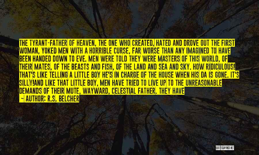 He's Gone To Heaven Quotes By R.S. Belcher