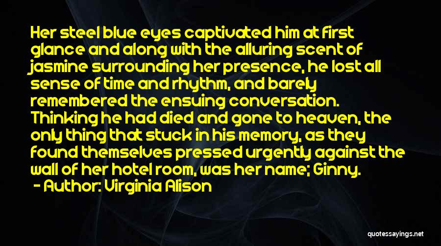 He's Gone To Heaven Quotes By Virginia Alison