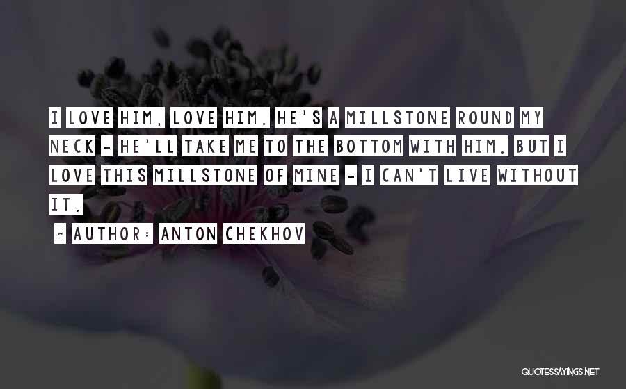 He's Mine Love Quotes By Anton Chekhov