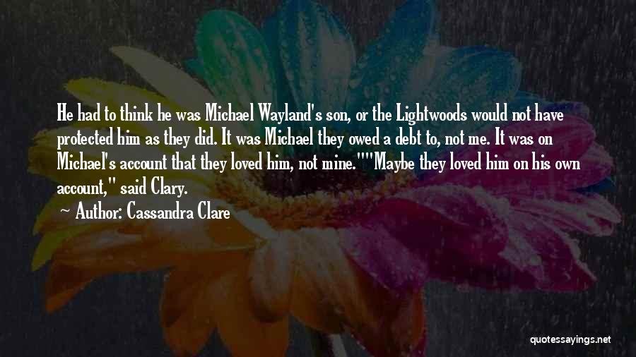 He's Mine Love Quotes By Cassandra Clare