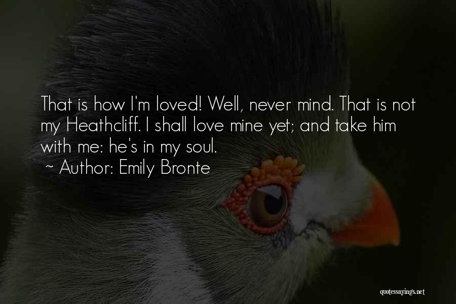 He's Mine Love Quotes By Emily Bronte