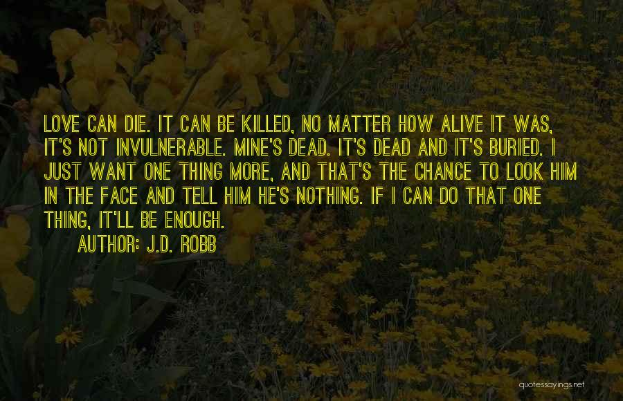 He's Mine Love Quotes By J.D. Robb