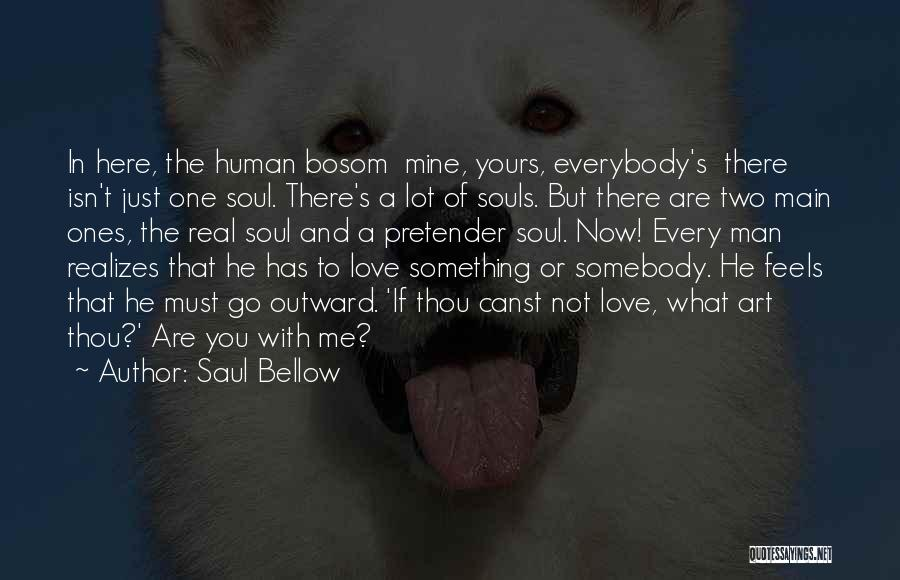He's Mine Love Quotes By Saul Bellow