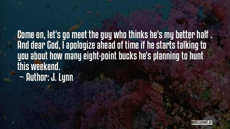 He's My Better Half Quotes By J. Lynn