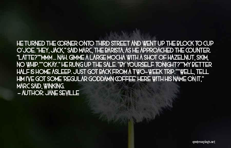 He's My Better Half Quotes By Jane Seville