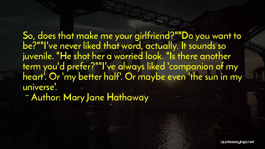 He's My Better Half Quotes By Mary Jane Hathaway