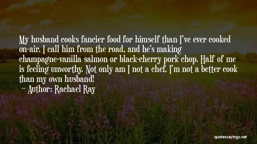 He's My Better Half Quotes By Rachael Ray