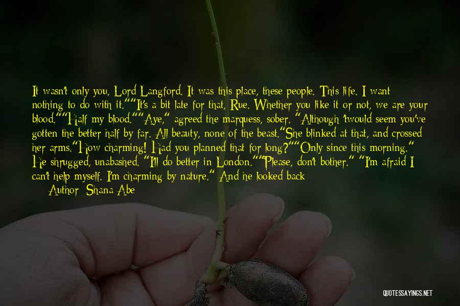 He's My Better Half Quotes By Shana Abe